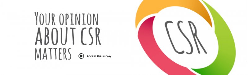 Your opinion on CSR matters! Please take 15 minutes to share it with us.